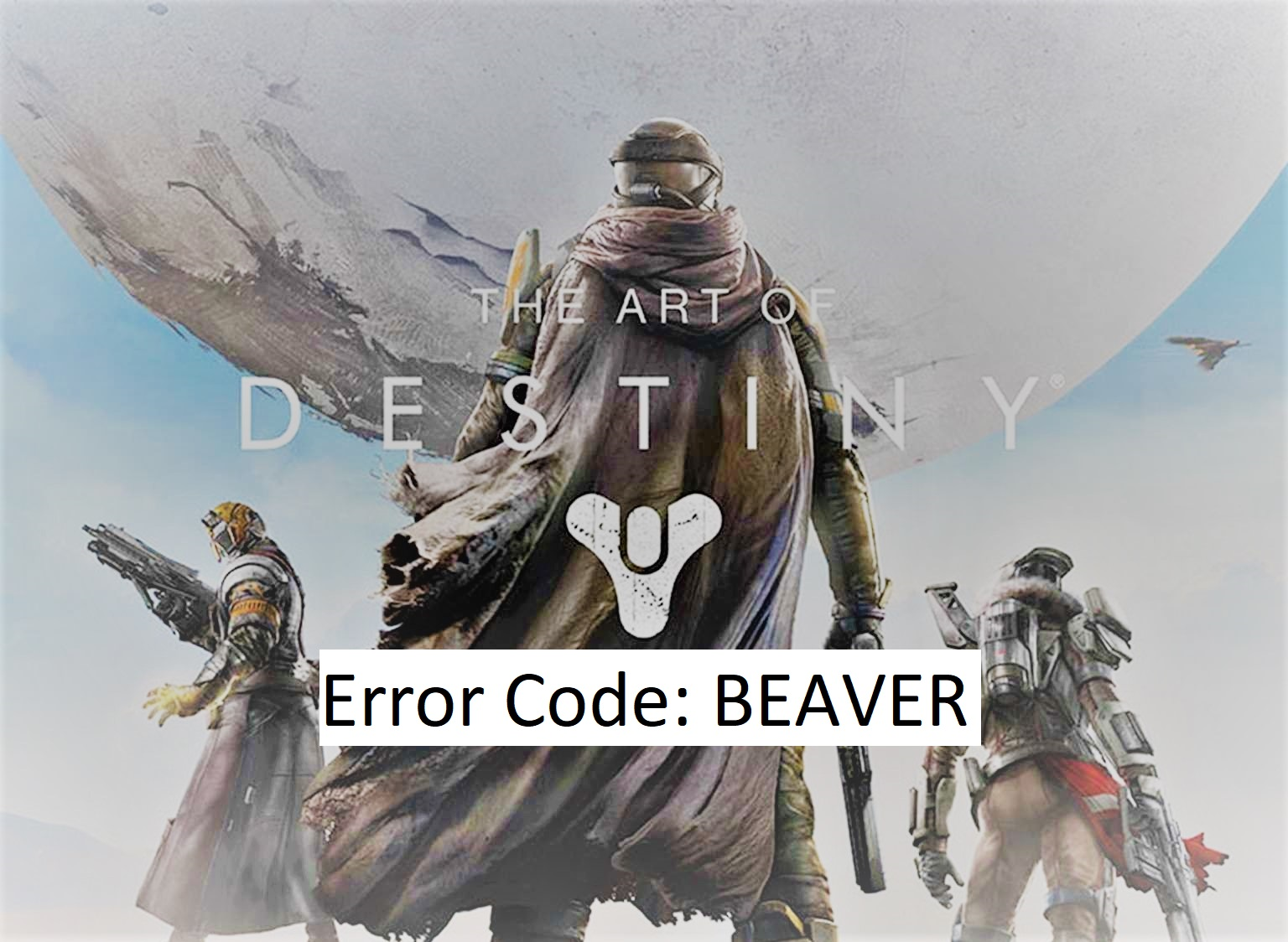 How to fix Error Code: BEAVER in Destiny