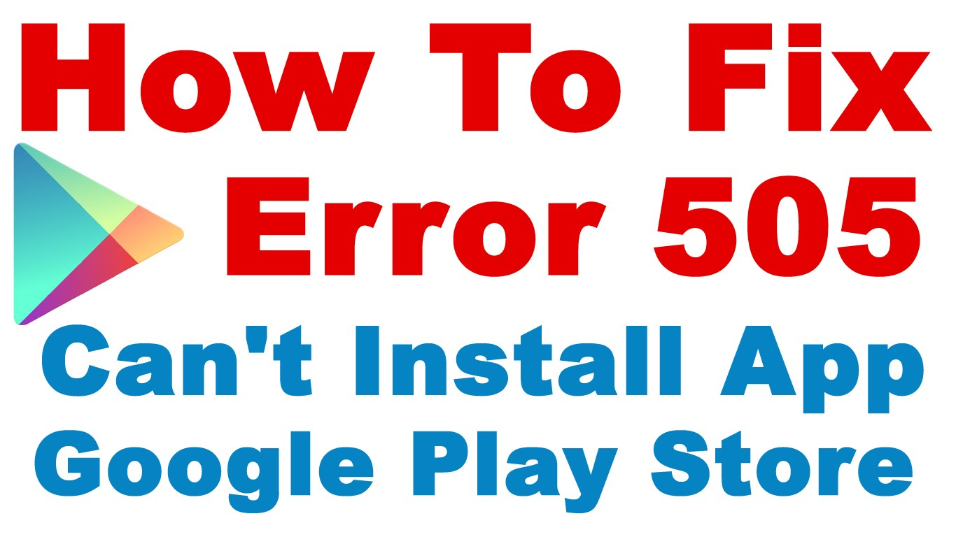 How to fix Android error code 505 Play Store