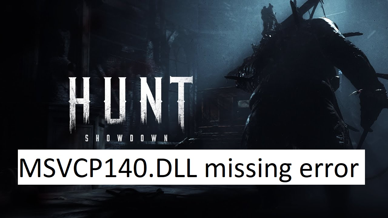 How to fix MSVCP140.DLL missing error in Hunt: Showdown