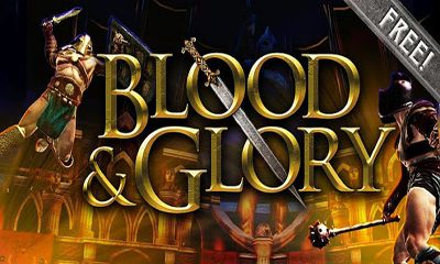 BLOOD & GLORY Game for Android (Reviews)