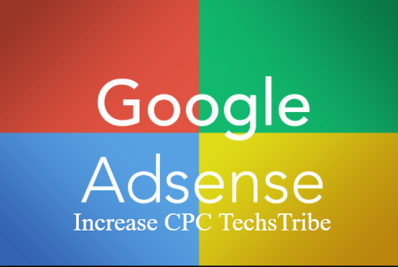 How To Increase the CPC in Adsense? [Must Read]