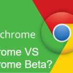 Chrome VS Chrome Beta?