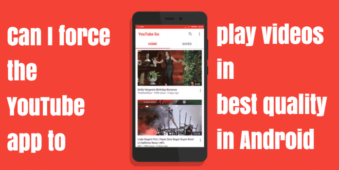 play videos in best quality in Android