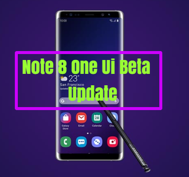Note 8 One Ui Beta Update