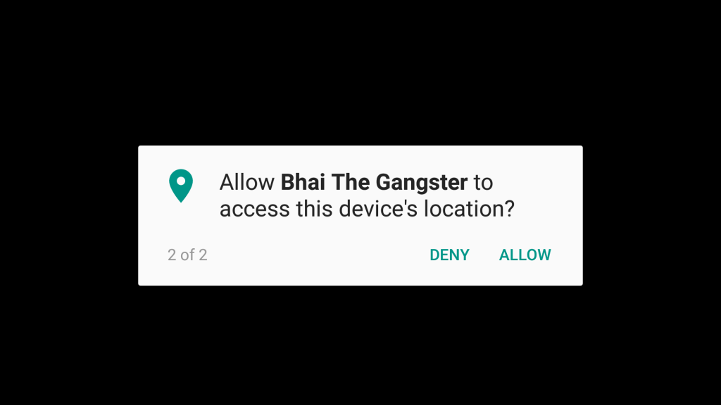 Also allow location to go ahead in bhai the gangster