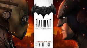 Batman Telltale City Of Light System Requirements
