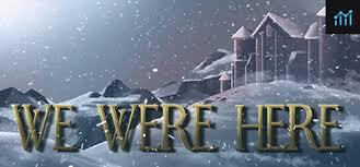 We Were Here System Requirements